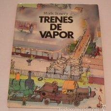 Libros de segunda mano: HUCK SCARRY. TRENES DE VAPOR. RM74753. . Lote 57020404