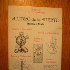 Libri di seconda mano: PAPUS (DR. G. ENCAUSSE): - EL LIBRO DE LA SUERTE. BUENA O MALA - (BARCELONA, 1991). Lote 57027315