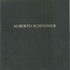 Libros de segunda mano: ALBERTO SCHOMMER. GALERIA JUANA MORDO. Lote 57029687