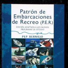 Libros de segunda mano: PATRON DE EMBARCACIONES DE RECREO (P.E.R.) - PEP BERMEJO. Lote 57032454