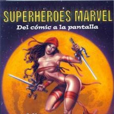 Libros de segunda mano: SUPERHÉROES MARVEL DEL CÓMIC A LA PANTALLA - LORENZO F. DIAZ. Lote 57035270