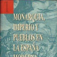 Libros de segunda mano: MONARQUÍA, IMPERIO Y PUEBLOS EN LA ESPAÑA MODERNA, PABLO FERNÁNDEZ ALBADALEJO (ED.). Lote 57041673