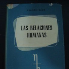 Libros de segunda mano: LAS RELACIONES HUMANAS. FRANCIS BAUD. VERGARA EDITORIAL 1957 TAPA DURA.. Lote 57042001