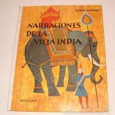 Libros de segunda mano: RAFAEL MORALES. NARRACIONES DE LA VIEJA INDIA. RM74761. . Lote 57052955