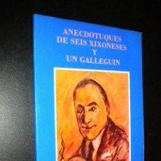 Libros de segunda mano: ANECDOTUQUES DE SEIS XIXONESES Y UN GALLEGUIN / OCTAVIO TRIVIÑO VINCK. Lote 57060437