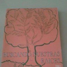 Libros de segunda mano: BUSCANDO NUESTRAS RAICES. MARÍA DOLORES GARCÍA TOMÁS. 4 TOMOS. Lote 57056201