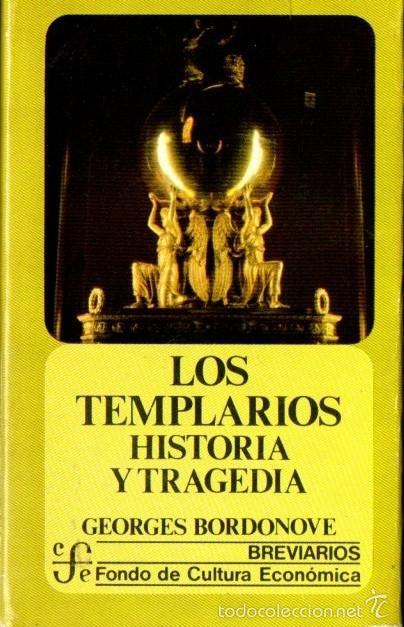 BORDONOVE : LOS TEMPLARIOS, HISTORIA Y TRAGEDIA (FONDO DE CULTURA, 1988) (Libros de Segunda Mano - Historia - Otros)