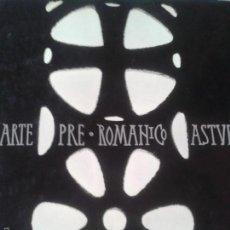 Libros de segunda mano: LIBROS ARTE ROMANICO - ARTE PRE ROMANICO ASTURIANO A. BONET CORREA EDICIONES POLIGRAFA 1967. Lote 57067508