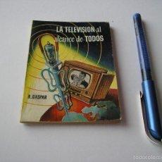 Libros de segunda mano: MINI LIBRO LA TELEVISION AL AVANCE DE TODOS ENCICLOPEDIA PULGA R GASPAR Nº 121 - EDICI G.P. BARCELO. Lote 57069873