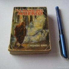 Libros de segunda mano: MINI LIBRO LA MANO DEL MUERTO ENCICLOPEDIA PULGA POR ALEJANDRO DUMAS Nº 27 - EDICI G.P. BARCELONA. Lote 57070182