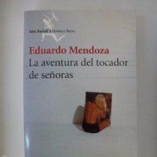 Libros de segunda mano: LAS AVENTURAS DEL TOCADOR DE SEÑORAS. EDUARDO MENDOZA.. Lote 243334540