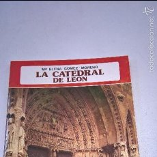 Libros de segunda mano: LA CATEDRAL DE LEON-Mª ELENA GOMEZ MORENO-EVEREST-N.. Lote 57087607