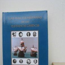 Libros de segunda mano: LA RAICES HISPANAS DE LOS ESTADOS UNIDOS. DAVID ARIAS. LEON 2006. Lote 57095039