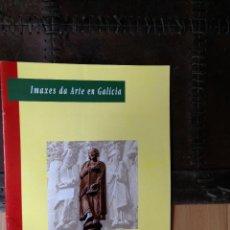Libros de segunda mano: IMAXES DA ARTE EN GALICIA FUNDACIÓN BARRIÉ EXPOSICIÓN ESTACIÓN MARÍTIMA DE A CORUÑA 1992. Lote 57100698