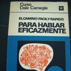 Libros de segunda mano: EL CAMINO FACIL Y RAPIDO PARA HABLAR EFICAZMENTE. CURSO DALE CARNEGIE. DOROTHY Y DALE CARNEGIE. . Lote 57101002
