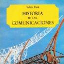 Libros de segunda mano: HISTORIA DE LAS COMUNICACIONES. Lote 57101224