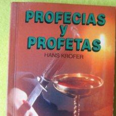 Libros de segunda mano: PROFECIAS Y PROFETAS _ HANS KROFER. Lote 57101669