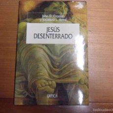 Libros de segunda mano: JESÚS DESENTERRADO. JOHN D. CROSSAN Y JONATHAN L. REDD. EDIT. CRÍTICA. Lote 57101952