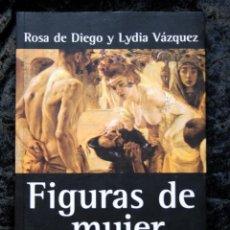 Libros de segunda mano: FIGURAS DE MUJER / ROSA DE DIEGO / LYDIA VAZQUEZ. Lote 57102047