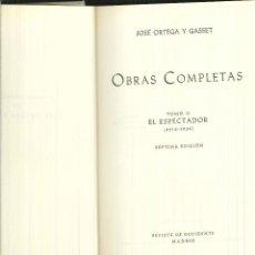 Libros de segunda mano: OBRAS COMPLETAS. TOMO II EL ESPECTADOR (1916-1934). JOSÉ ORTEGA Y GASSET. Lote 57115776