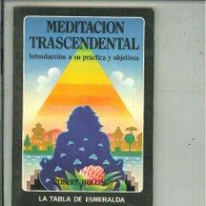 Libros de segunda mano: MEDITACIÓN TRASCENDENTAL. ROBERT HOLLINGS. Lote 57116498