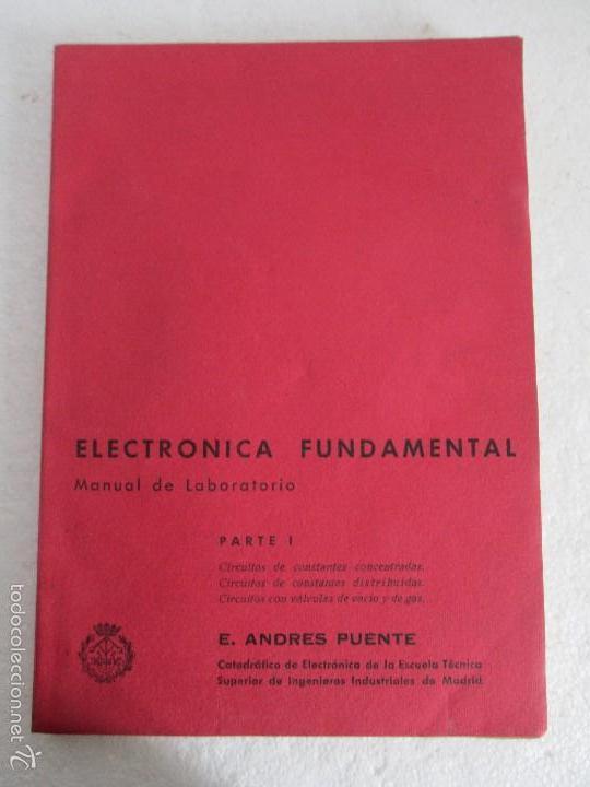 Libros de segunda mano: ELECTRONICA FUNDAMENTAL. MANUAL DE LABORATORIO POR E. ANDRES PUENTE. EDICION LITOPRINT.1962 - Foto 6 - 57125044