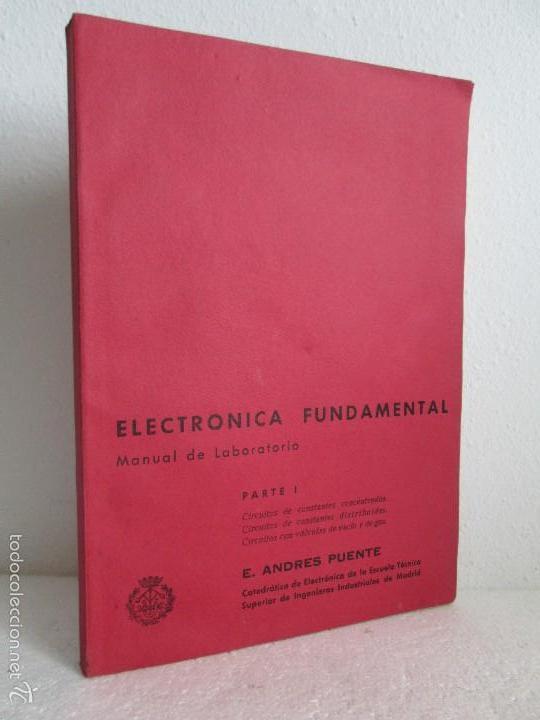 ELECTRONICA FUNDAMENTAL. MANUAL DE LABORATORIO POR E. ANDRES PUENTE. EDICION LITOPRINT.1962 (Libros de Segunda Mano - Ciencias, Manuales y Oficios - Otros)