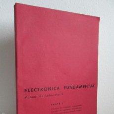 Libros de segunda mano: ELECTRONICA FUNDAMENTAL. MANUAL DE LABORATORIO POR E. ANDRES PUENTE. EDICION LITOPRINT.1962. Lote 57125044