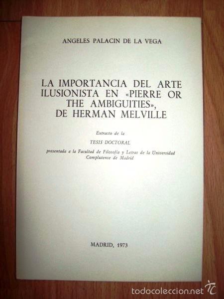 PALACÍN DE LA VEGA, ÁNGELES. LA IMPORTANCIA DEL ARTE ILUSIONISTA EN 'PIERRE OR THE AMBIGUITIES',... (Libros de Segunda Mano (posteriores a 1936) - Literatura - Otros)