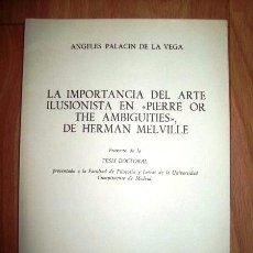 Libros de segunda mano: PALACÍN DE LA VEGA, ÁNGELES. LA IMPORTANCIA DEL ARTE ILUSIONISTA EN 'PIERRE OR THE AMBIGUITIES',.... Lote 253174420