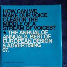 Libros de segunda mano: THE ANNUAL OF ANNUALS. BEST OF EUROPEAN DESING & ADVERTISING 07 / THE ART DIRECTORS OF EUROPE. Lote 57129448