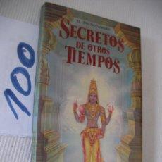 Libros de segunda mano: SECRETOS DE OTROS TIEMPOS . Lote 57136767