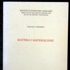 Libros de segunda mano: MATÈRIA I MATERIALISME - DAVID JOU I MIRABENT. Lote 57145600