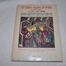 Libros de segunda mano: EL LLIBRE SEGONS EL POBLE - JOAN AMADES - DIAFORA 1981. Lote 57147563