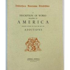 Libros de segunda mano: BIBLIOTHECA AMERICANA VETUSTISSIMA. A DESCRIPTION OF WORKS RELATING TO AMERICA PUBLISHED BETWEEN THE. Lote 57148394