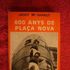 Gebrauchte Bücher - JOSEP M. GARRUT: - 600 ANYS DE PLAÇA NOVA - (BARCELONA, 1955) - 57153277