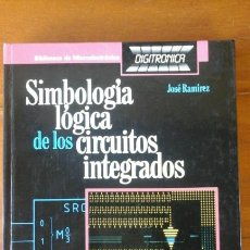 Libros de segunda mano: SIMBOLOGIA LOGICA DE LOS CIRCUITOS INTEGRADOS.CEAC. Lote 57164290