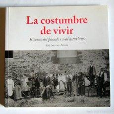 Libros de segunda mano: LA COSTUMBRE DE VIVIR - ESCENAS DEL PASADO RURAL ASTURIANO - JOSE ANTONIO MASES. Lote 57168406