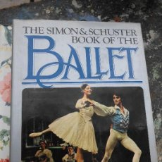 Libros de segunda mano: LIBRO THE SIMON & SCHUSTER BOOK OF THE BALLET 1980 ESCRITO EN INGLES I-12. Lote 57204819
