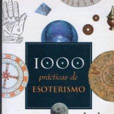 Libros de segunda mano: 1000 PRÁCTICAS DE ESOTERISMO (SERVILIBRO, 2003) COMO NUEVO. Lote 57209039
