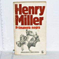Libros de segunda mano: LIBRO DE HENRY MILLER. PRIMAVERA NEGRA DE BRUGUERA. Lote 57215695