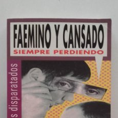 Libros de segunda mano: SIEMPRE PERDIENDO - FAEMINO Y CANSADO - PUNTO DE LECTURA - SUMA DE LETRAS - 2003. Lote 57230496