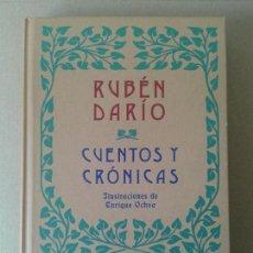 Libros de segunda mano: CUENTOS Y CRÓNICAS, DE RUBÉN DARÍO. CON ILUSTRACIONES DE ENRIQUE OCHOA. CÍRCULO DE LECTORES. Lote 57235822