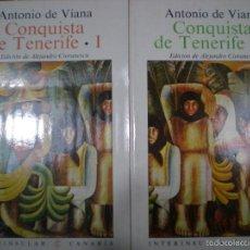 Libros de segunda mano: ANTONIO DE VIANA. LA CONQUISTA DE TENERIFE. DOS TOMOS.ALEJANDRO CIORANESCU.CANARIAS.PERFECTO.NUEVOS. Lote 84202451