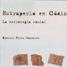 Libros de segunda mano: ESTRAPERLO EN CADIZ. LA ESTRATEGIA SOCIAL. ANC-433. Lote 115174192