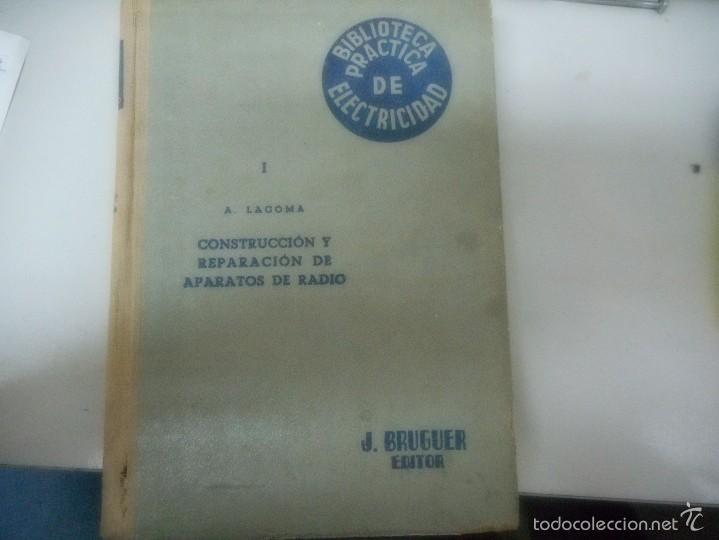 BIBLIOTECA PRACTICA DE ELECTRICIDAD, CONSTRUCCION Y REPARACIÓN DE APARATOS DE RADIO J. BRUGUER 1948 (Libros de Segunda Mano - Ciencias, Manuales y Oficios - Otros)