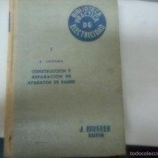 Libros de segunda mano: BIBLIOTECA PRACTICA DE ELECTRICIDAD, CONSTRUCCION Y REPARACIÓN DE APARATOS DE RADIO J. BRUGUER 1948. Lote 57261644