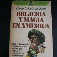 Libros de segunda mano: BRUJERIA Y MAGIA EN AMERICA.CARLO LIBERIO DEL ZOTTI.REALISMO FANTASTICO.PLAZA JANES 1977 1ª EDICION.. Lote 57262187
