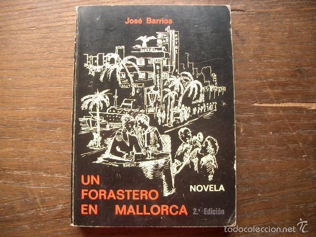 UN FORASTERO EN MALLORCA BARRIOS JOSE CON DEDICATORIA AUTÓGRAFA DEL AUTOR (Libros de Segunda Mano (posteriores a 1936) - Literatura - Otros)