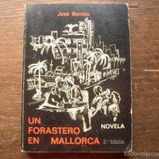 Libros de segunda mano: UN FORASTERO EN MALLORCA BARRIOS JOSE CON DEDICATORIA AUTÓGRAFA DEL AUTOR. Lote 57267682